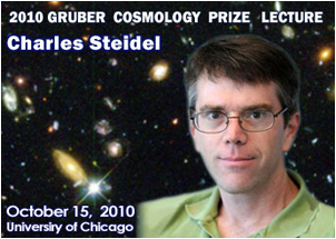 Picture: Charles Steidel, 2010 Gruber Prize winner: Observations of Structure Formation in the Adolescent Universe