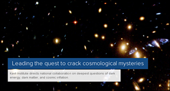 Leading the quest to crack cosmological mysteries