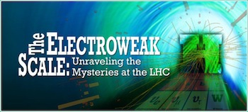 Picture: 40th SLAC Summer Institute: The Electroweak Scale: Unraveling the Mysteries at the LHC